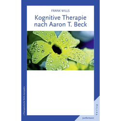 Kognitive Therapie nach Aaron T. Beck: eBook von Frank Wills