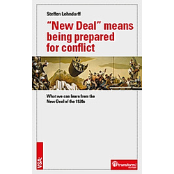 New Deal means being prepared for conflict. Steffen Lehndorff  - Buch