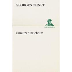 Unnützer Reichtum als Buch von Georges Ohnet