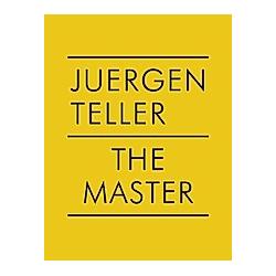 The Master. Juergen Teller  - Buch