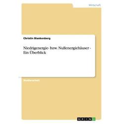 Niedrigenergie- bzw. Nullenergiehäuser - Ein Überblick als Buch von Christin Blankenberg