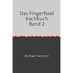 Das Fingerfood Kochbuch Band 2