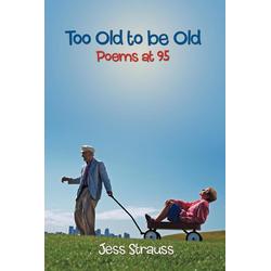 Too Old to be Old als Taschenbuch von Jess Strauss