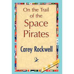 On the Trail of the Space Pirates als Buch von Rockwell Carey Rockwell