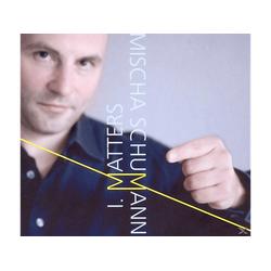 Mischa Schumann - I.Matters (CD)