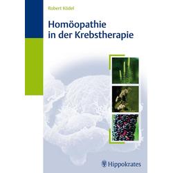 Homöopathie in der Krebstherapie: eBook von Robert Ködel