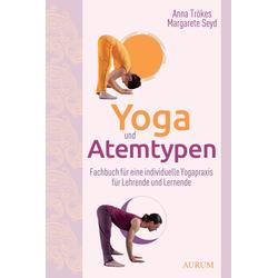 Yoga und Atemtypen: Buch von Anna Trökes/ Margarete Seyd