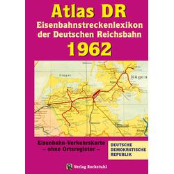 ATLAS DR 1962 - Eisenbahnstreckenlexikon der Deutschen Reichsbahn: Buch von Harald Rockstuhl