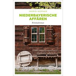 Niederbayerische Affären als Buch von Ingrid Werner