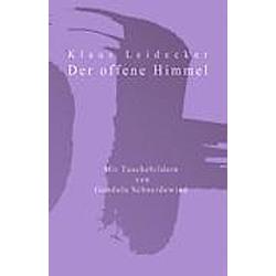 Der offene Himmel. Klaus Leidecker  - Buch