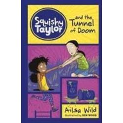 Squishy Taylor and the Tunnel of Doom: Taschenbuch von Ailsa Wild