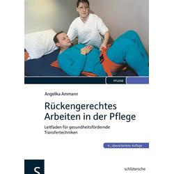 Rückengerechtes Arbeiten in der Pflege als Buch von Angelika Ammann