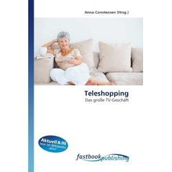 Teleshopping als Buch von Anna Constensen