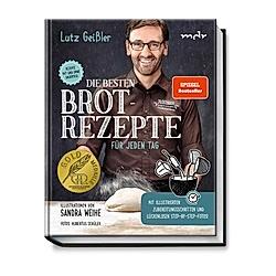 Die besten Brotrezepte für jeden Tag. Lutz Geißler  - Buch