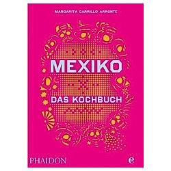 Mexiko - Das Kochbuch