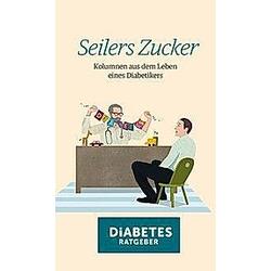 Seilers Zucker. Stephan Seiler  - Buch