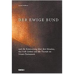 Der Ewige Bund. Lorenz Wilkens  - Buch