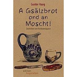 A Gsälzbrot ond an Moscht. Gunter Haug  - Buch