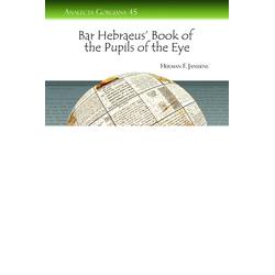 Bar Hebraeus' Book of the Pupils of the Eye: eBook von Herman F. Janssens