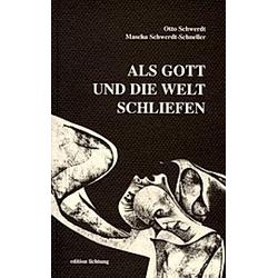 Als Gott und die Welt schliefen. Mascha Schwerdt-Schneller  Otto Schwerdt  - Buch