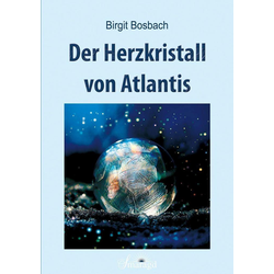 Der Herzkristall von Atlantis: Buch von Birgit Bosbach