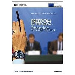 Freedom of the Media - Freedom through Media?. Ralph Kendlbacher  Ralf Hohlfeld  - Buch
