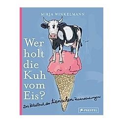 Wer holt die Kuh vom Eis?. Mirja Winkelmann  - Buch