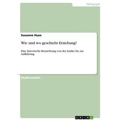 Wie und wo geschieht Erziehung?: eBook von Susanne Huse