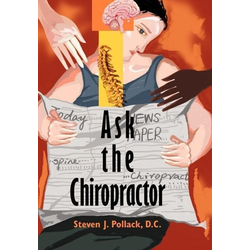 Ask the Chiropractor als Buch von Steven J. Pollack D. C.