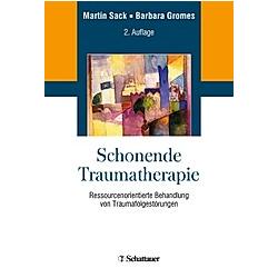 Schonende Traumatherapie. Martin Sack  Barbara Gromes  - Buch