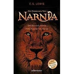 Die Chroniken von Narnia - Der Ritt nach Narnia / Prinz Kaspian von Narnia. C. S. Lewis  - Buch