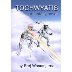 Tochwyatis als Taschenbuch von Frej Wasastjerna