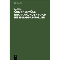 Über nervöse Erkrankungen nach Eisenbahnunfällen: eBook von Paul Horn