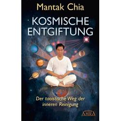 Kosmische Entgiftung: eBook von Mantak Chia