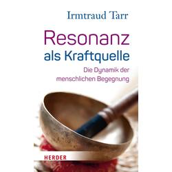 Resonanz als Kraftquelle: eBook von Irmtraud Tarr