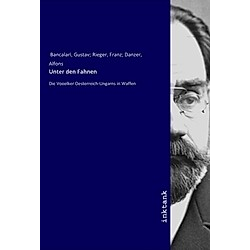 Unter den Fahnen. Gustav Bancalari  - Buch