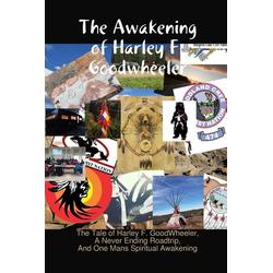 The Awakening of Harley F. Goodwheeler als Taschenbuch von Harley F. Goodwheeler