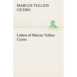 Letters of Marcus Tullius Cicero als Buch von Marcus Tullius Cicero/ Cicero