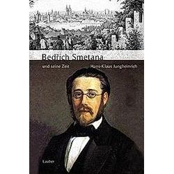 Große Komponisten und ihre Zeit: Bedrich Smetana und seine Zeit. Hans-Klaus Jungheinrich  - Buch