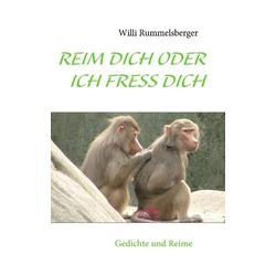 REIM DICH ODER ICH FRESS DICH als Buch von Willi Rummelsberger