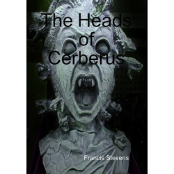 The Heads of Cerberus als Buch von Francis Stevens