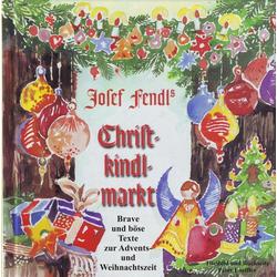Josef Fendl's Christkindlmarkt als Hörbuch CD von Josef Fendl
