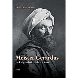 Meister Gerardus Band I. Ewald Guido Fischer  - Buch