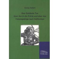 Das Goldene Tor als Buch von Georg Gellert