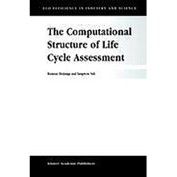 The Computational Structure of Life Cycle Assessment. Sangwon Suh  R. Heijungs  - Buch