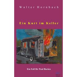 Ein Kurt im Keller als Buch von Walter Hornbach