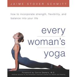 Every Woman's Yoga: eBook von Jaime Stover Schmitt