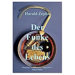 Der Funke des Lebens. Harald Zeplin  - Buch