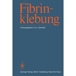 Fibrinklebung als Buch von Johannes Scheele