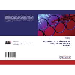 Serum ferritin and oxidative stress in rheumatoid arthritis als Buch von Saroj Sapkota/ Looja Shakya